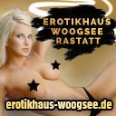 Plz 7 Rastatt EROTIKHAUS WOOGSEE ... die exklusive Adresse in Rastatt
